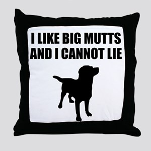 I Like Big Mutts And I Cannot Lie Throw Pillow