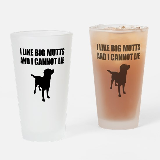 I Like Big Mutts And I Cannot Lie Drinking Glass