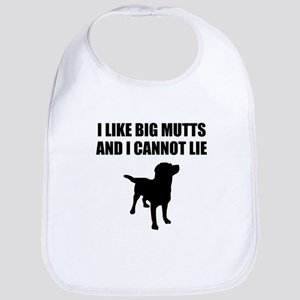 I Like Big Mutts And I Cannot Lie Bib