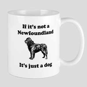 If Its Not A Newfoundland Small Mug