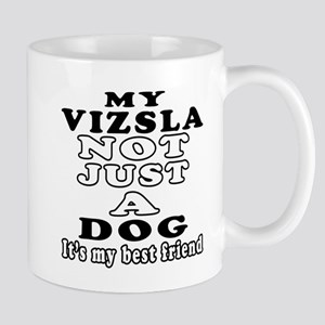 Vizsla not just a dog Mug