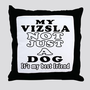 Vizsla not just a dog Throw Pillow