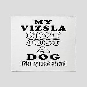 Vizsla not just a dog Throw Blanket