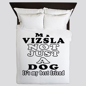 Vizsla not just a dog Queen Duvet