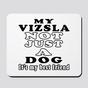 Vizsla not just a dog Mousepad