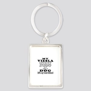 Vizsla not just a dog Portrait Keychain