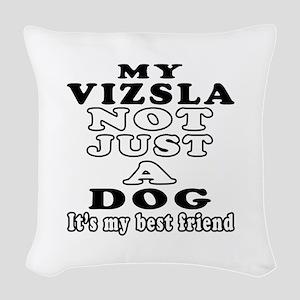 Vizsla not just a dog Woven Throw Pillow