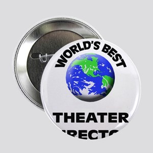 "World's Best Theater Director 2.25"" Button"