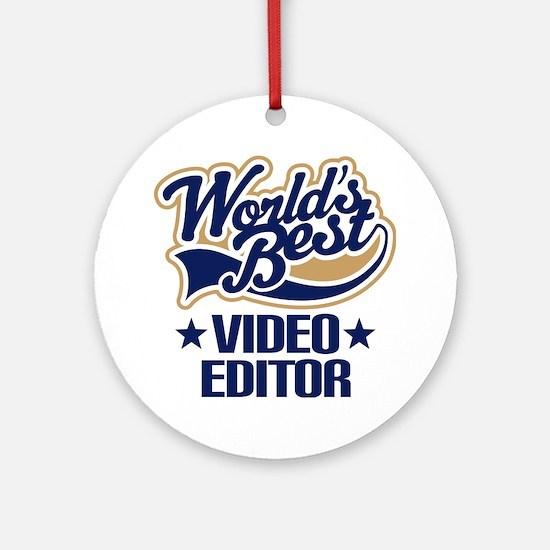 Video Editor (Worlds Best) Ornament (Round)