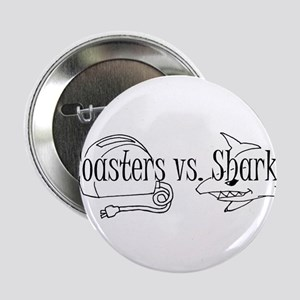 """Toasters vs. Sharks 2.25"""" Button"""