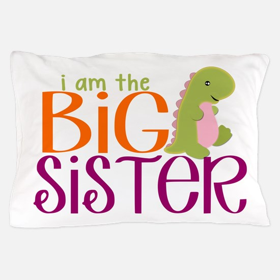 I am the Big Sister Dinosaur Pillow Case