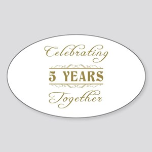Celebrating 5 Years Together Sticker (Oval)