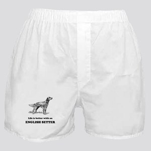 Life Is Better With An English Setter Boxer Shorts