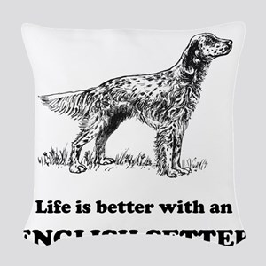 Life Is Better With An English Setter Woven Throw