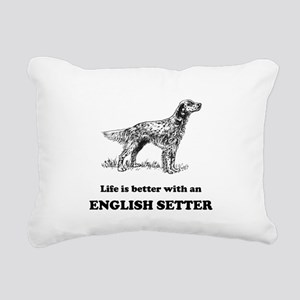 Life Is Better With An English Setter Rectangular