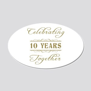 Celebrating 10 Years Together 20x12 Oval Wall Deca