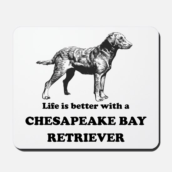 Life Is Better With A Chesapeake Bay Retriever Mou