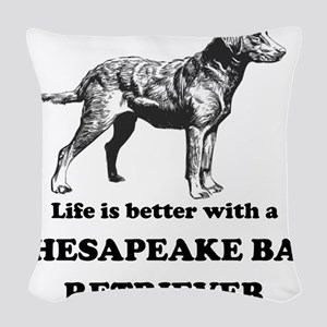 Life Is Better With A Chesapeake Bay Retriever Wov