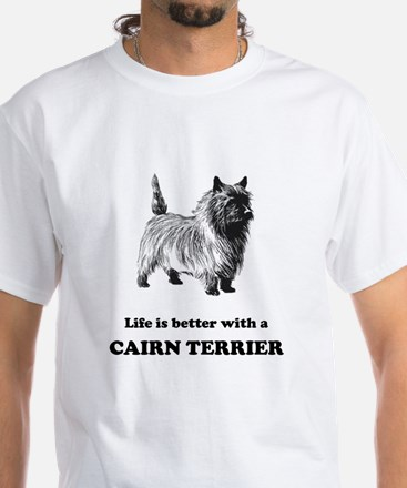 Life Is Better With A Cairn Terrier T-Shirt
