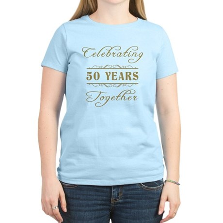 Celebrating 50 Years Together Women's Light T-Shir