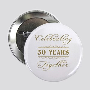 """Celebrating 50 Years Together 2.25"""" Button"""