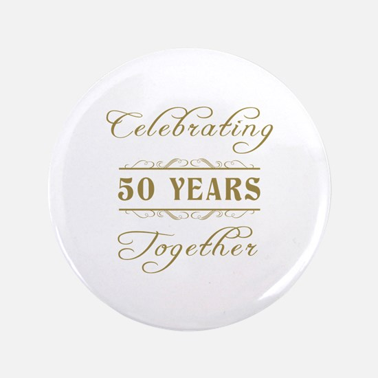 "Celebrating 50 Years Together 3.5"" Button"