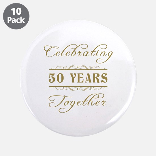 """Celebrating 50 Years Together 3.5"""" Button (10 pack"""