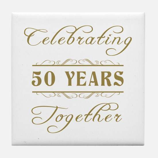 Celebrating 50 Years Together Tile Coaster