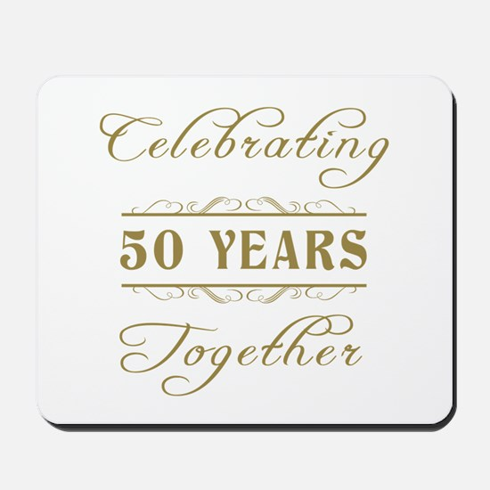 Celebrating 50 Years Together Mousepad