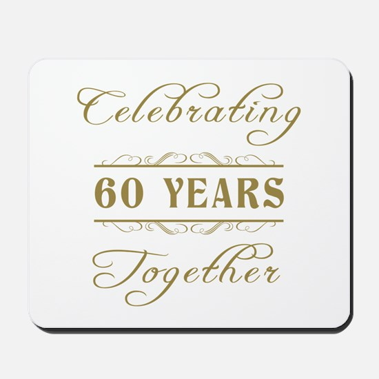 Celebrating 60 Years Together Mousepad