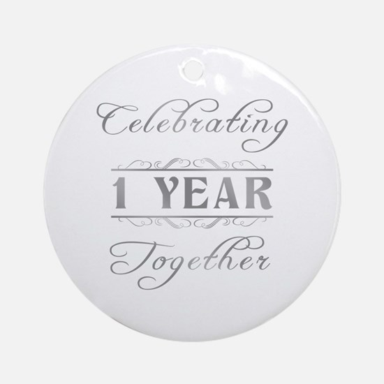 Celebrating 1 Year Together Ornament (Round)