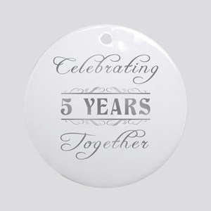 Celebrating 5 Years Together Ornament (Round)