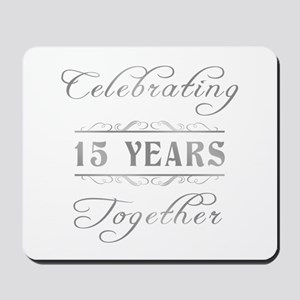 Celebrating 15 Years Together Mousepad