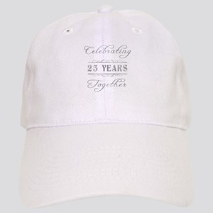 Celebrating 25 Years Together Cap