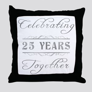 Celebrating 25 Years Together Throw Pillow