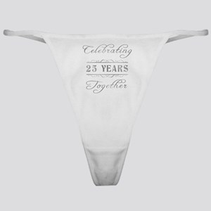 Celebrating 25 Years Together Classic Thong
