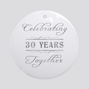 Celebrating 30 Years Together Ornament (Round)