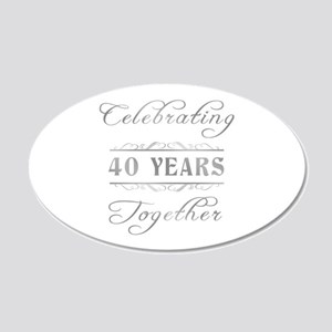 Celebrating 40 Years Together 20x12 Oval Wall Deca