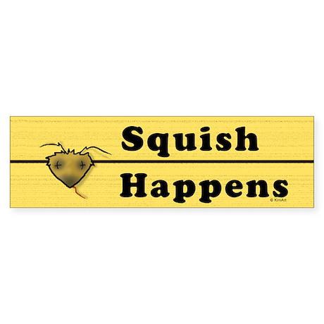 Squish Happens Sticker (Bumper)