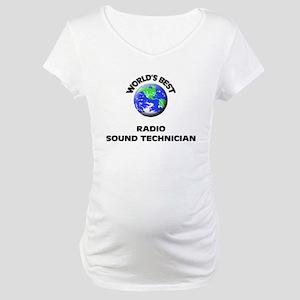 World's Best Radio Sound Technician Maternity T-Sh