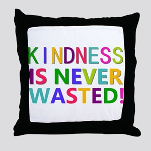 Kindness is Never Wasted Throw Pillow