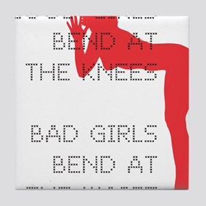 Good Girls Bend at the Knees Tile Coaster