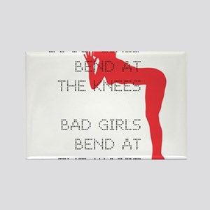 Good Girls Bend at the Knees Rectangle Magnet