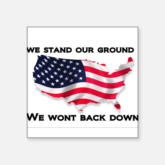 We stand our ground we wont back down Sticker