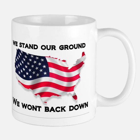 We stand our ground we wont back down Mug