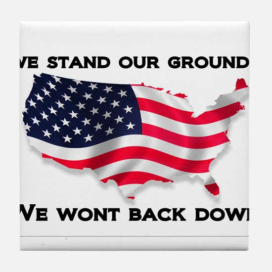 We stand our ground we wont back down Tile Coaster