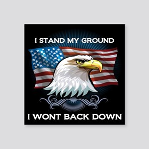 I STAND MY GROUND I WONT BACK DOWN Sticker