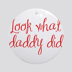 look-what-daddy-did-ma-red Ornament (Round)