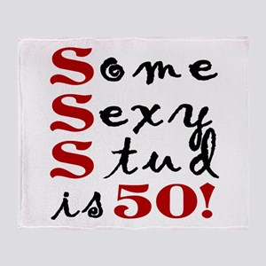 Some Sexy Stud Is 50 Throw Blanket