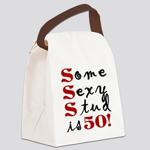Some Sexy Stud Is 50 Canvas Lunch Bag